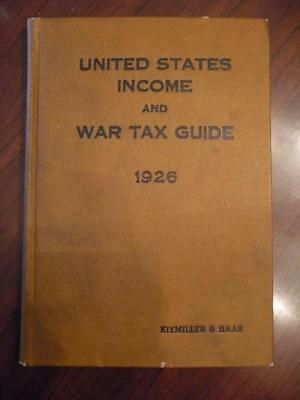 United States Income and War Tax Guide 1926 by Kixmiller and Baar  Hardback Book