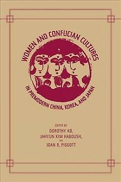 Women and Confucian Cultures in Premodern China, Korea, and Japan - NEW - 978052