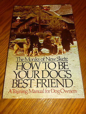 How to Be Your Dog's Best Friend by Monks of New Skete Staff (1978, HC) #so
