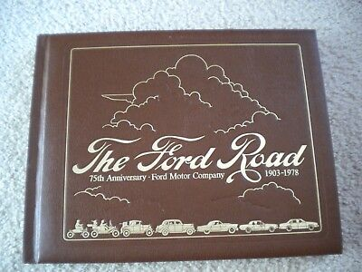 The Ford Road, 75th Anniversary Ford Motor Company; 1903-1978 historical book.
