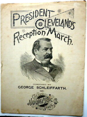 1887 PRESIDENTIAL sheet music GROVER CLEVELAND Piano Solo RECEPTION MARCH