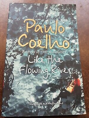 Like the Flowing River: Thoughts and Reflections by Paulo Coelho (Paperback, 200