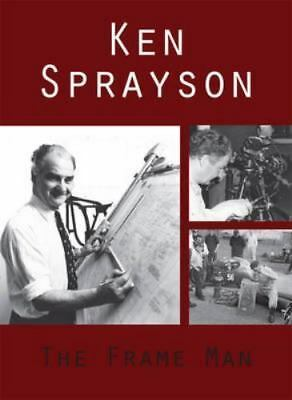 Ken Sprayson : The Frame Man by Ken Sprayson (2012, Paperback)