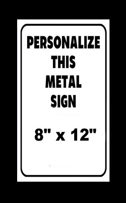 """New Personalized 8"""" X 12"""" Aluminum Metal Sign Customized With Your Text"""