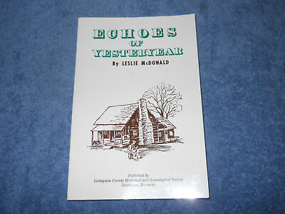 Echoes of Yesteryear Livingston County Kentucky History Leslie Mcdonald