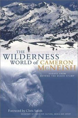 The Wilderness World of Cameron McNeish : Beyond the Black Stump by Cameron McNe