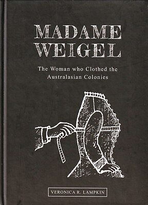 MADAME WEIGEL Woman Who Clothed Australasian Colonies EARLY AUSTRALIAN FASHION