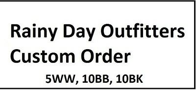 Rainy Day Outfitters Custom Order 5WW, 10XBB, 10XBK
