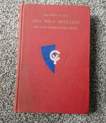 139th Field Artillery AEF 38th Infantry Cyclone Division WWI Unit History Book