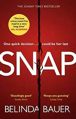 Snap: ?The best crime novel I?ve read in a v by Belinda Bauer New Paperback Book