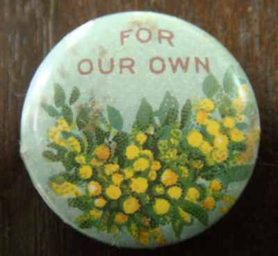 "Vintage Wattle day badge, Australian Wattle  "" For Our Own""  Early 20th Century"