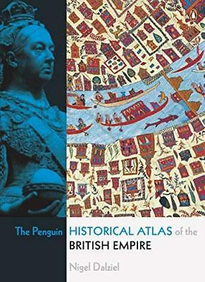 Penguin Historical Atlas of the British Empi by Nigel Dalziel New Paperback Book