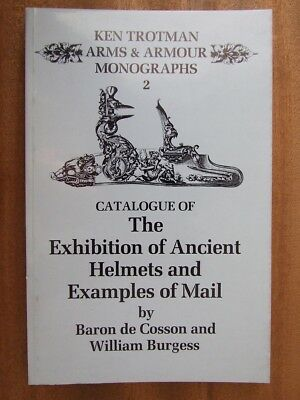 Catalogue of the Exhibition of Ancient Helmets and Examples of Mail *Monograph 2