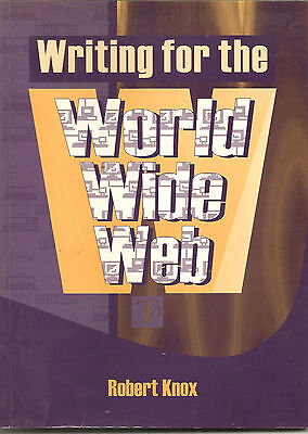 Writing for the World Wide Web - by - Robert Knox