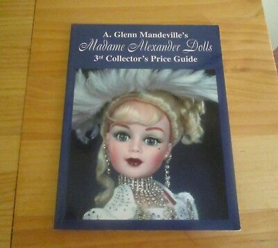 A Glenn Mandeville's Madame Alexander Dolls 3rd Collector's Price Guide