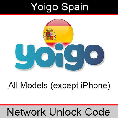 Yoigo Spain Network Unlock Code (for All Models EXCEPT iPhone)
