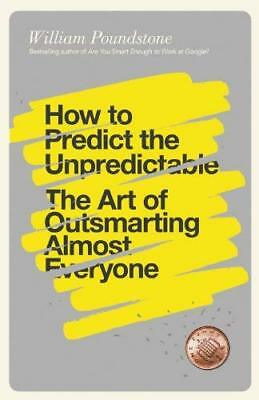 How to Predict the Unpredictable by William Poundstone New Paperback Book