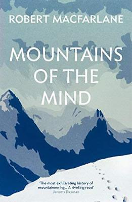 Mountains Of The Mind by Robert Macfarlane New Paperback Book