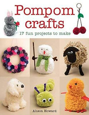 Pompom Crafts by Alison Howard New Paperback Book