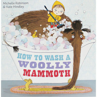 How to Wash a Woolly Mammoth By Michelle Robinson NEW (Paperback) Book