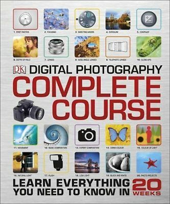 Digital Photography Complete Course Learn Everything You Need to Know in 20 Wee
