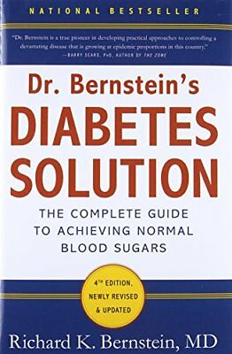 Dr Bernsteins Diabetes Solution A Complete Guide To Achieving Normal Blood Sug