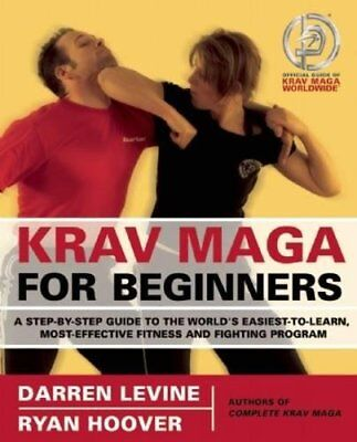 Krav Maga for Beginners A Step-by-Step Guide to the Worlds Easiest-to-Learn, M