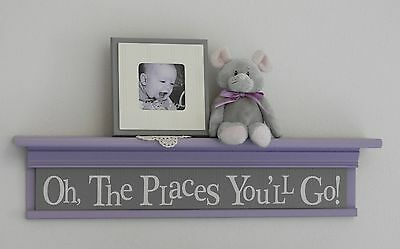 """Oh, The Places You'll Go! - Gray Sign 30"""" Light Purple Shelf Baby Girl Nursery"""