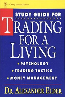 Trading for a Living Psychology, Trading, Tactics, and Money Management Study G
