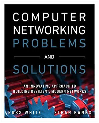 Computer Networking Problems and Solutions An innovative approach to building r