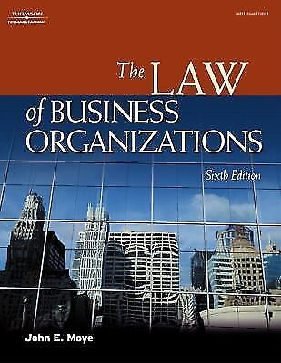 The Law of Business Organizations by Moye, John E.