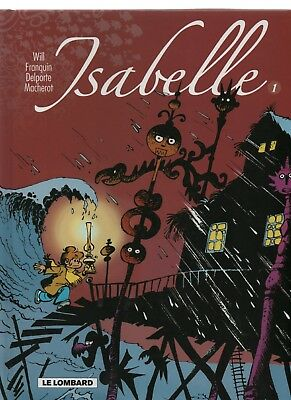 WILL & FRANQUIN. ISABELLE tome 1. Le Lombard 2007. état neuf