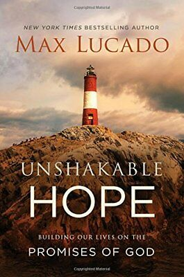 Unshakable Hope : Anchor Your Soul to the Promises of God by Max Lucado (2018, H
