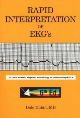 Rapid Interpretation of EKG's: Dr. Dubin's Classic, Simplified Methodology for