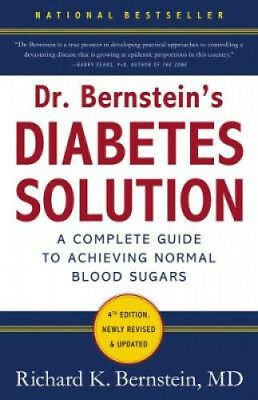 Dr. Bernstein's Diabetes Solution: The Complete Guide to Achieving Normal