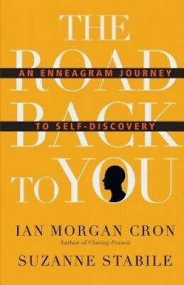 The Road Back to You: An Enneagram Journey to Self-Discovery (Road Back to You
