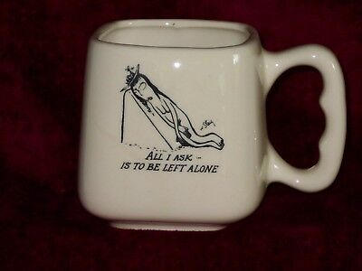 """Bernad Creations coffee mug by Steig,"""" All I ask is to be left alone"""" EXC.1960's"""