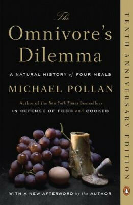 The Omnivore's Dilemma: A Natural History of Four Meals by Michael Pollan.