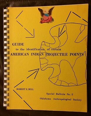 Book:  Guide Identification American Indian Projectile Points - Robert E. Bell