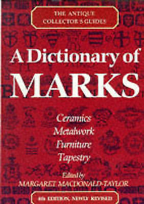 A Dictionary Of Marks (Antique Collector's Guides), Watson, Lucilla,Macdonald-Ta