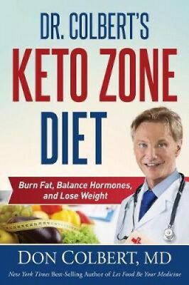 Dr. Colbert's Keto Zone Diet: Burn Fat, Balance Appetite Hormones, and Lose