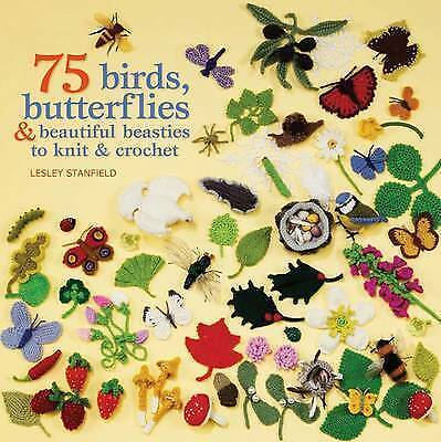 75 Birds and Butterflies to Knit & Crochet By Lesley Stanfield NEW (Paperback) B