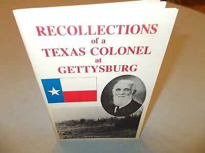 Civil War/texas. Recollections Of A Texas Colonel At Gettysburg 1991 1St Edition