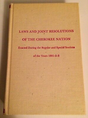 Scarce Book Laws Joint Resolutions Cherokee Nation Yrs 1881-83 Native American