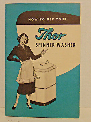 1950s? How to Use Your Thor Spinner Washer, Thor Corp., Chicago, 23 Pages