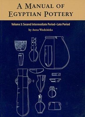 A Manual of Egyptian Pottery Volume 3 Second Intermediate Through Late Period