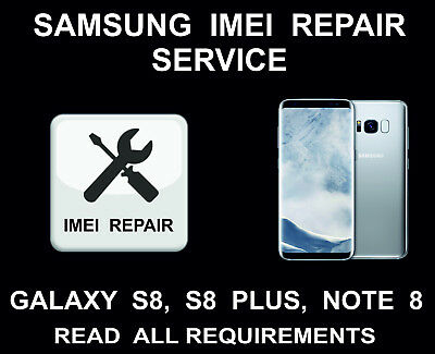 SAMSUNG IMEI REPAIR Service, Unbarring, Cleaning, S8, S8 Plus, Note 8, All  Netwo