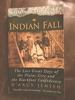 Book: Indian Fall, Last Great Days Plains Cree And Blackfoot Confederacy - New