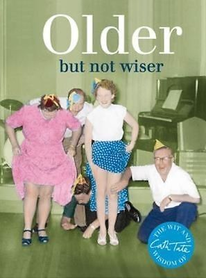 Older: But Not Wiser, Cath Tate, Very Good Book