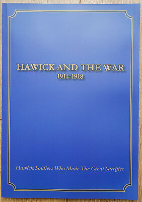 """Hawick & The War 1914-1918"" - A Pictorial History. Brand New."